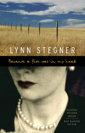 Because a Fire Was in My Head Cover by Lynn Stegner