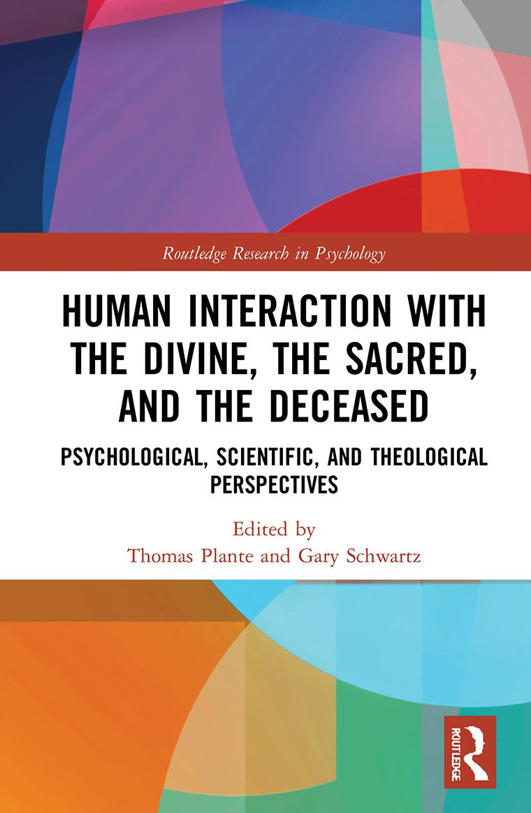 Human Interaction with the Divine, the Sacred, and the Deceased: Psychological, Scientific, and Theological Perspectives book cover