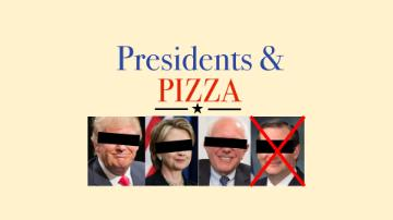 Presidents and Pizza