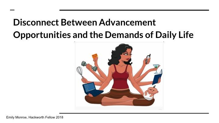 Disconnect between advancement opportunities and the demands of daily life