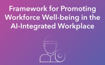 Framework for Workforce Well-Being in Age of AI Launches Today