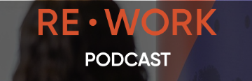 Re•Work Podcast Logo image link to story