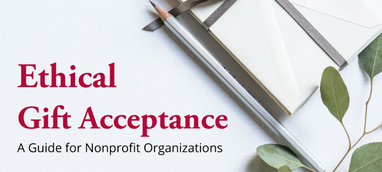 Ethical Gift Acceptance for Nonprofit Organizations