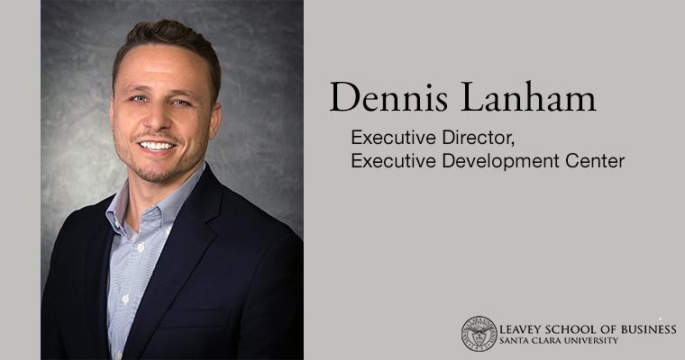 Welcome Dennis Lanham, Executive Director of the Executive Development Center