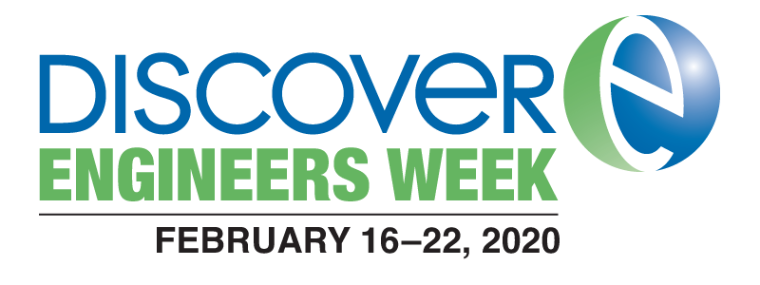 Discover Engineers Week Feb 16-22, 2020