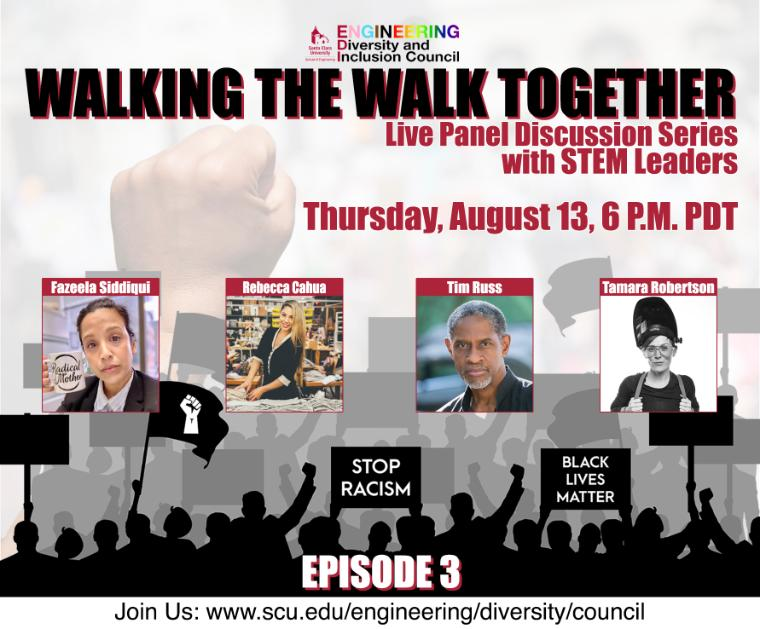 Walking the Walk Together Episode 3 Poster Aug 13 2020 6 p.m. www.scu.edu/engineering/diversity/council
