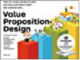 Value Proposition Design- How to Create Products and Services Customers Want